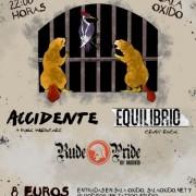 RUDE PRIDE + ACCIDENTE + EQUILIBRIO