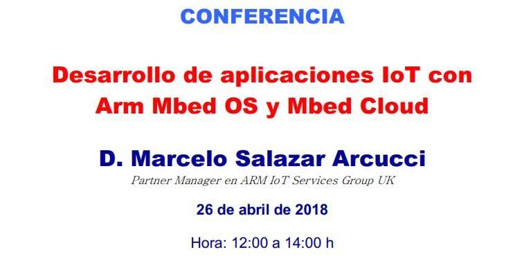 CONFERENCIA: Desarollo de aplicaciones IoT con Arm Mbed OS y