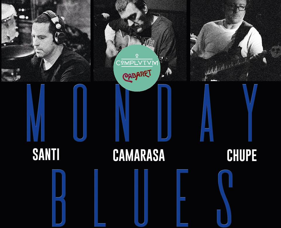 ComplutumCabaret: Monday Blues