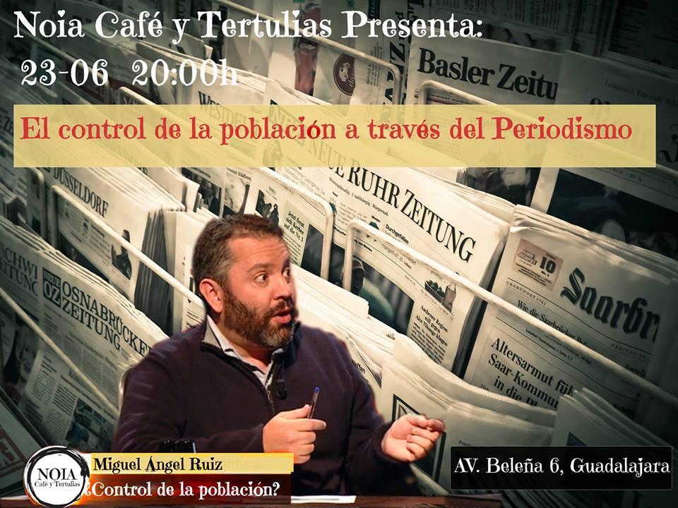 Miguel A.Ruiz Control de la población a través del periodismo