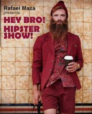 'HEY, BRO!', HIPSTER SHOW