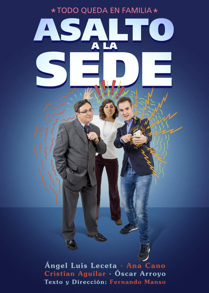 ASALTO A LA SEDE de Fernando Manso Teatro Azuqueca
