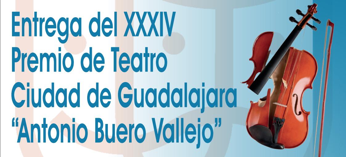"""Entrega del XXXIV Premio de Teatro Ciudad de Guadalajara """"Antonio Buero Vallejo"""""""