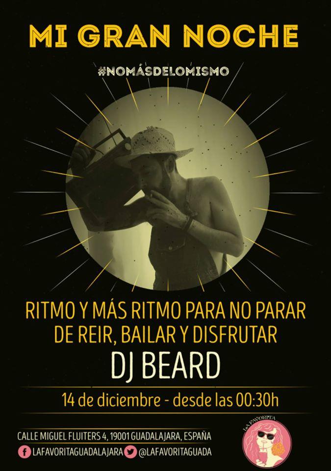 Dj Beard en Mi Gran Noche #nomásdelomismo